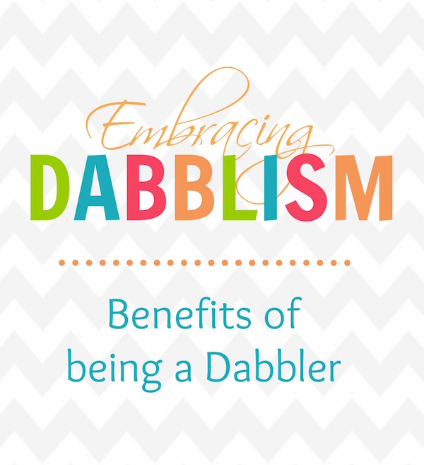 Blog Benefits of a dabbler