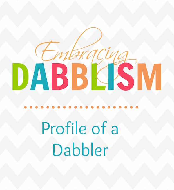 Blog Profile of a Dabbler