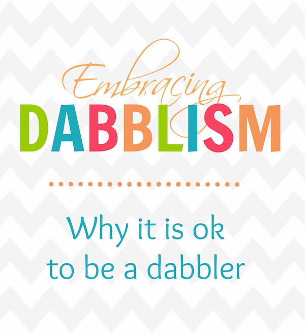 Embracing Dabblism