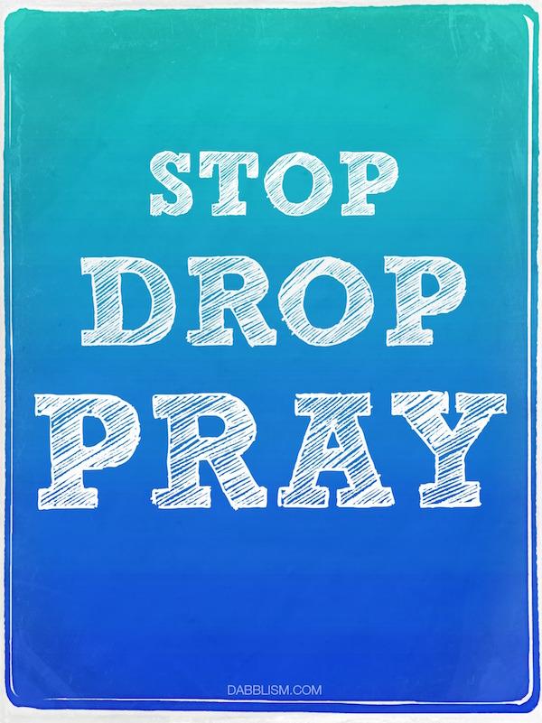 Stop-Drop-Pray
